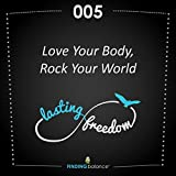 005: 'Love Your Body, Rock Your World' - (Feat. Constance Rhodes & Kirsten Haglund)