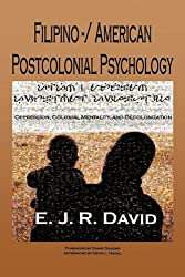 Filipino -/ American Postcolonial Psychology: Oppression, Colonial Mentality, and Decolonization