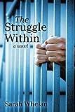The Struggle Within: A Novel