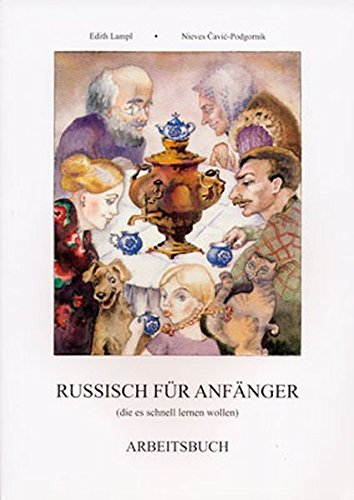 Russisch für Anfänger (die es schnell lernen wollen) mit 1 CD: Arbeitsbuch, 4. Auflage 2010