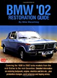 BMW '02 Restoration Guide, Mike MacCartney and R. M. Clarke, 1855204517