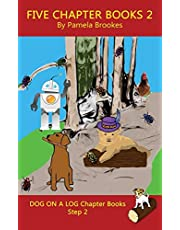 Five Chapter Books 2: Systematic Decodable Books for Phonics Readers and Folks with a Dyslexic Learning Style