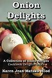 onion delights cookbook (cookbook delights) by hood, karen jean matsko (2014) perfect paperback