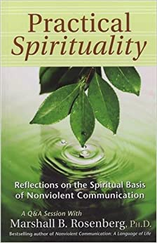 ?DOC? Practical Spirituality: The Spiritual Basis Of Nonviolent Communication (Nonviolent Communication Guides). recaudar Colombia Modulo patito living TITULO