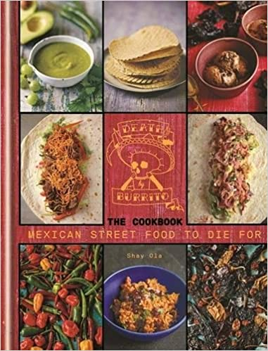 Death by burrito mexican street food to die for shay ola death by burrito mexican street food to die for shay ola 9781845339036 books amazon forumfinder Image collections