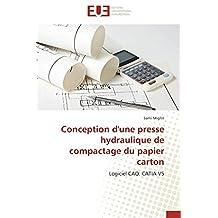 CONCEPTION D UNE PRESSE HYDRAULIQUE DE COMPAC
