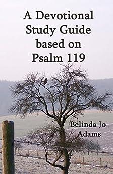 Psalm 119  Devotional & Study Guide by [Adams,Belinda]