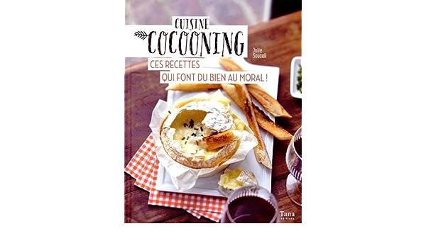 Cuisine Cocooning Ces Recettes Qui Font Du Bien Au Moral - Cuisine cocooning