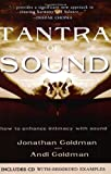 Tantra of Sound, Jonatha Goldman and Andi Goldman, 1571744320