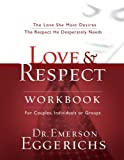 img - for Love and Respect Workbook: The Love She Most Desires; The Respect He Desperately Needs book / textbook / text book