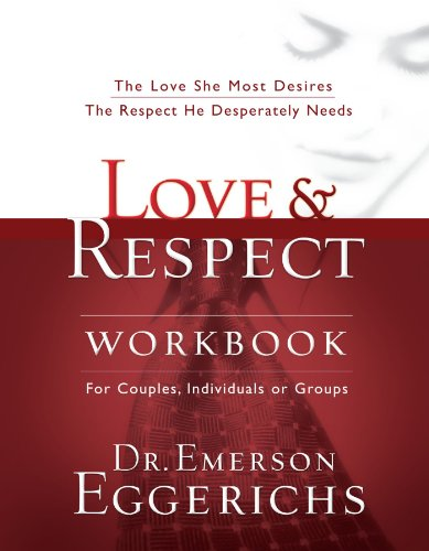 Love and   Respect Workbook: The Love She Most Desires; The Respect He Desperately - Malls In Best Chicago