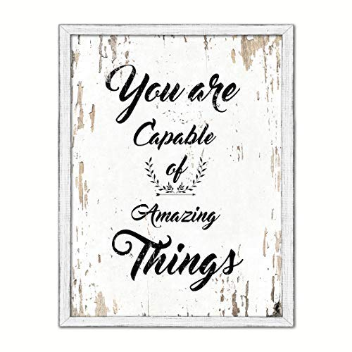 You Are Capable Of Amazing Things Saying White Wash Wood Frame Cottage Shabby Chic Gifts Home Decor Wall Art Canvas Print, 7