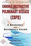 Chronic Obstructive Pulmonary Disease - A Reference Guide (BONUS DOWNLOADS) (The Hill Resource and Reference Guide Book 114)