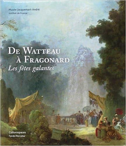 Lire De Watteau à Fragonard. Les Fêtes Galantes pdf epub