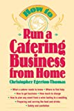 img - for How to Run a Catering Business from Home book / textbook / text book