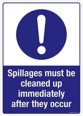 Spillages must be cleaned up immediately Safety sign