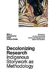 Decolonizing Research: Indigenous Storywork as Methodology