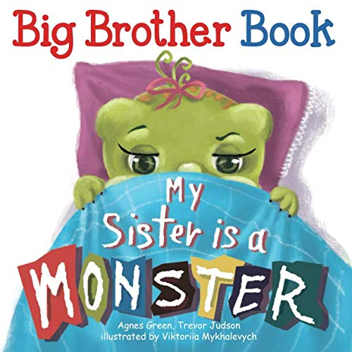 My Sister Is a Monster (Big Green Monster)