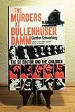 The Murders at Bullenhuser Damm, Gunther Schwarberg, 0253154812