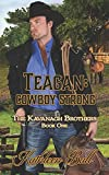 Teagan: Cowboy Strong: Christian Historical Western (The Kavanagh Brothers)