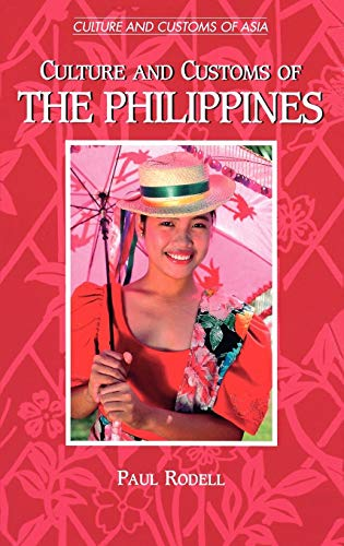 Culture and Customs of the Philippines (Cultures and Customs of the World)