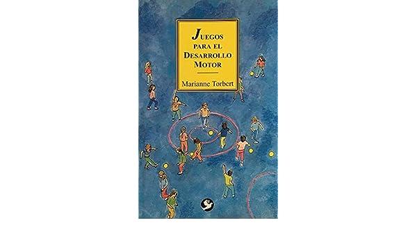 Juegos para el desarrollo motor (Spanish Edition): Mariane ...