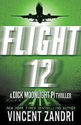 Flight 12: A Dick Moonlight PI Series (Flight 12 Begins Series): A Dick Moonlight PI Series Thriller