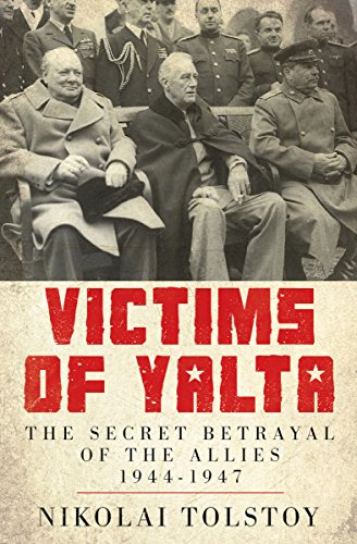Victims of Yalta: The Secret Betrayal of the Allies, 1944–1947 cover