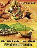 Die Rückkehr der Göttin Nehalenni, Gardenstone, 3837045455