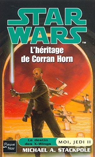 Star Wars : Moi, jedi, tome 2 - L'héritage de corran horn