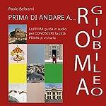 Prima di andare a Roma (Giubileo) | Andrea Lattanzi Barcelò