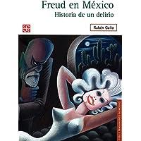 Freud En Mexico Historia De Un Delirio