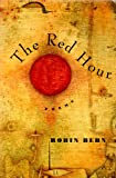The Red Hour : Poems, Behn, Robin, 0060969520