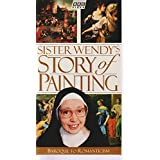 Sister Wendy's Story of Painting: Baroque to Romanticism
