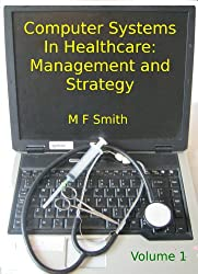 Computer Systems In Healthcare: Management and Strategy