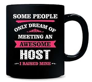 I Raised My Awesome Host. Mother's Day Gift - Mug