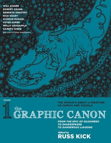 The Graphic Canon, Vol. 1: From the Epic of Gilgamesh to Shakespeare to Dangerous Liaisons (The G…