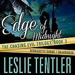 Edge of Midnight: Chasing Evil, Book 3   Leslie Tentler