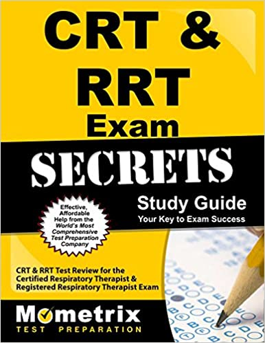 CRT & RRT Exam Secrets Study Guide: CRT & RRT Test Review for the ...