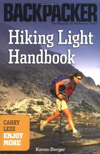 Hiking Light Handbook: Carry Less, Enjoy More (Backpacker Magazine)