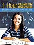 1-Hour Geometry Review Guide for the End-of-Course, Sat, Act, and Asset Tests, Brenda Voyles, 1463431481