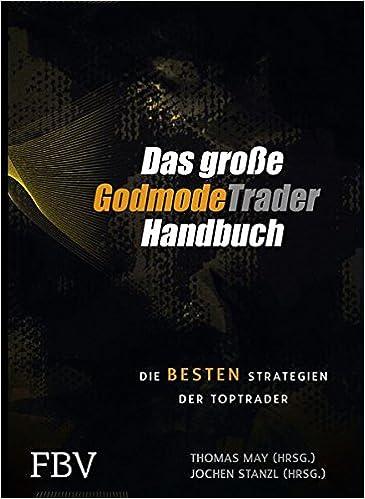 Das Große Godmodetrader Handbuch Die Besten Strategien Der