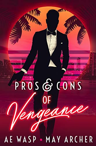 Pros & Cons of Vengeance by [Wasp, A.E., Archer, May]