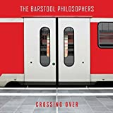 Crossing Over by Barstool Philosophers (2015-08-03)