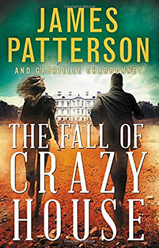 Book cover from The Fall of Crazy House by James Patterson