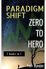 Paradigm Shift & Zero To Hero: 2 books in 1 Paperback