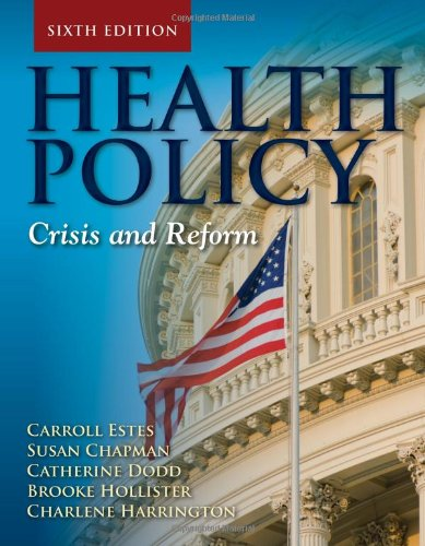 Health Policy: Crisis and Reform by Jones & Bartlett Learning