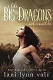 I Like Big Dragons and I Cannot Lie (The I Like Big Dragons Series)