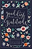 #10: Good Days Start With Gratitude: A 52 Week Guide To Cultivate An Attitude Of Gratitude: Gratitude Journal