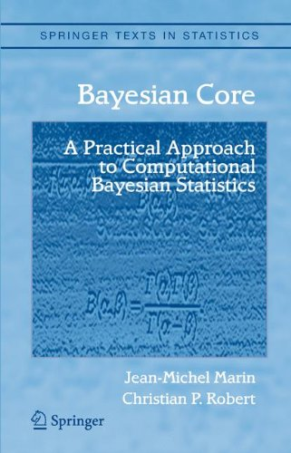 Bayesian Core: A Practical Approach to Computational Bayesian Statistics (Springer Texts in Statistics)